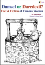 Damsel or Daredevil? Fact & Fiction of Famous Women