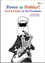 Power or Politics? Fact & Fiction of the Presidents