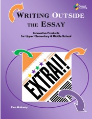 Writing Outside the Essay: Innovative Products for Upper Element