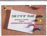 2*5*8 Plan: Reaching Students through Differentiated Assessment