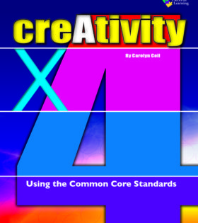 creAtivity X 4: Using the Common Core Standards