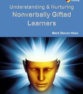 Understanding & Nurturing Nonverbally Gifted Learners