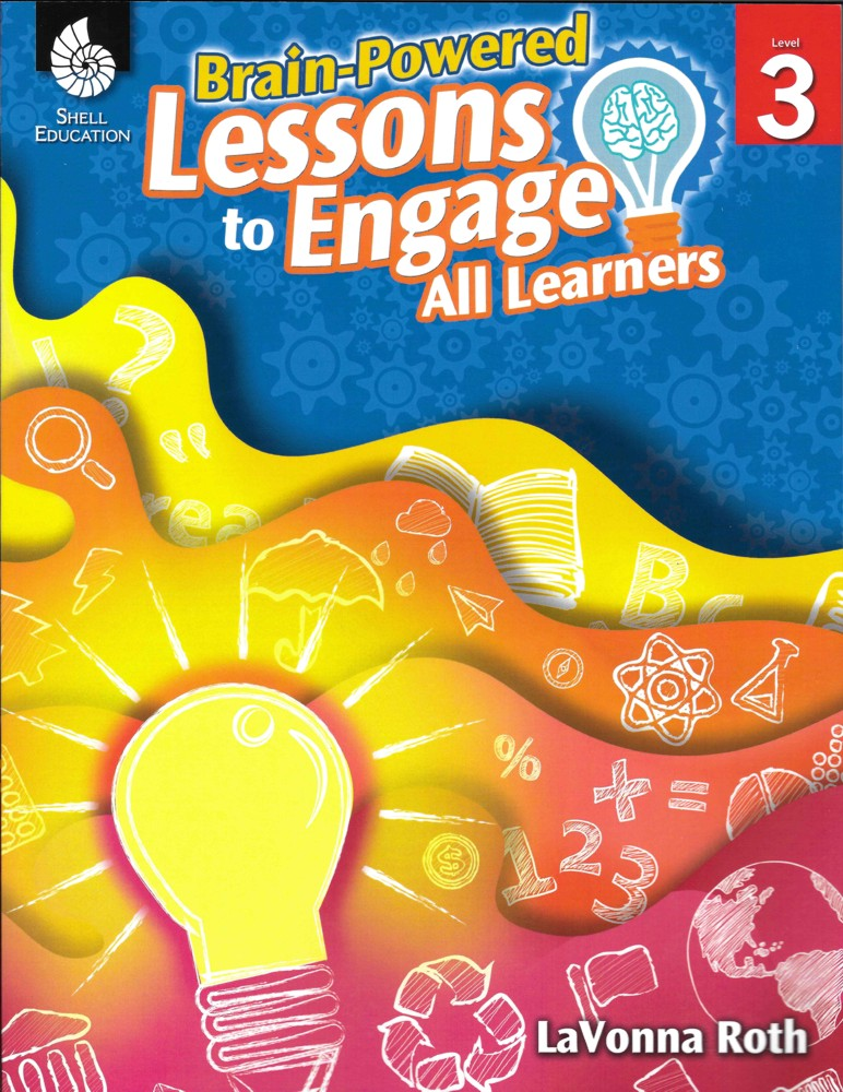 Brain Powered Lessons to Engage All Learners - K